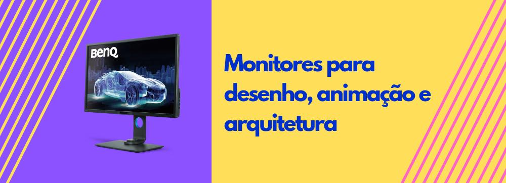 Monitores para desenho,animação e arquitetura